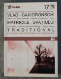 Vlad Gaivoronschi - Matricile spațiului tradițional