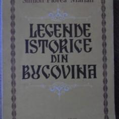 LEGENDE ISTORICE DIN BUCOVINA - SIMION FLOREA MARIAN