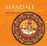Mandale Hinduse. Armonie prin culori si forme/***, Curtea Veche Publishing