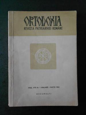 ORTODOXIA. REVISTA PATRIARHIEI ROMANE. ANUL XVII Nr. 1 IANUARIE - MARTIE 1965 foto