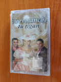 EU ROMANCA TU TIGAN , CASETA AUDIO MANELE , SIGILATA, Casete audio