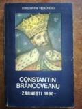 Constantin Brancoveanu Zarnesti 1690- Constantin Rezachevici