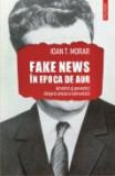 Cumpara ieftin Fake news in Epoca de Aur