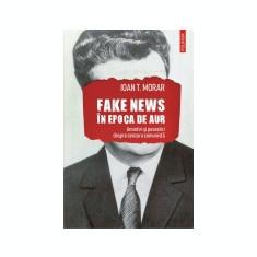 Cumpara ieftin Fake news in Epoca de Aur