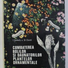 COMBATEREA BOLILOR SI DAUNATORILOR PLANTELOR ORNAMENTALE de I. SZEKELY si ST . OANA , 1968