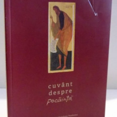 CUVANT DESPRE POCAINTA , CULES DE LA SFINTII PARINTI SI DIN SFANTA SCRIPTURA , 2016