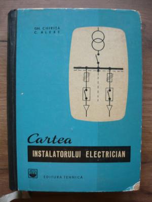 CHIRITA / ALEXE - CARTEA INSTALATORULUI ELECTRICIAN - 1966 foto