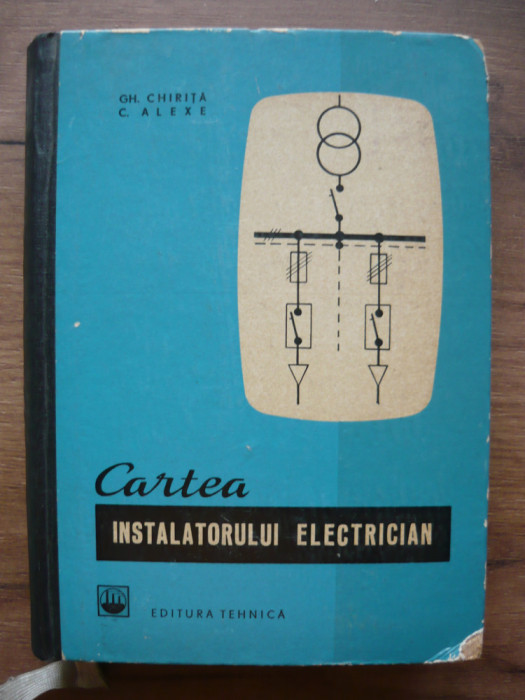 CHIRITA / ALEXE - CARTEA INSTALATORULUI ELECTRICIAN - 1966