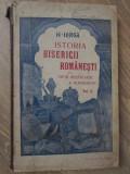 ISTORIA BISERICII ROMANESTI SI A VIETII RELIGIOASE A ROMANILOR VOL.II-N. IORGA