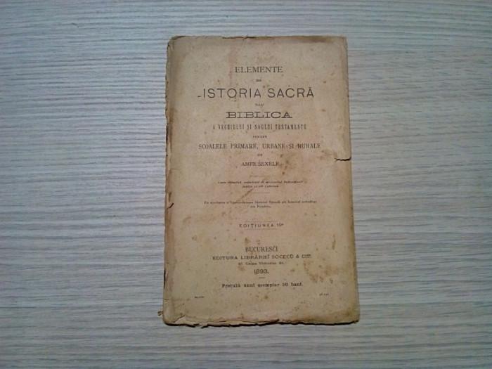 Elemente de ISTORIA SACRA sau BIBLICA a Vechiului si Noului Testamentu - 1893