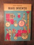 Mari invenții: povestiri adevărate - Barbu Apelevianu
