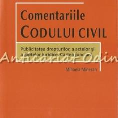 Comentariile Codului Civil - Mihaela Mineran