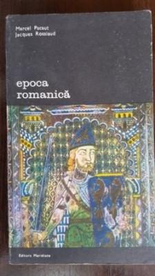 Epoca romanica Marcel Pacaut,Jacques Rosslaud foto