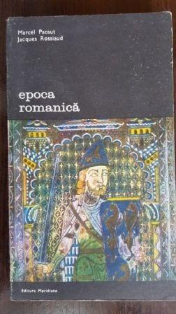 Epoca romanica Marcel Pacaut,Jacques Rosslaud