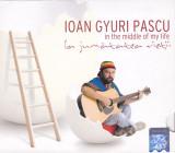 CD Pop Rock: Ioan Gyuri Pascu - La jumatatea vietii mele ( 2007, original, nou )