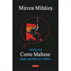 Istoria lui Corto Maltese: pirat, anarhist si visator - Mircea Mihaes