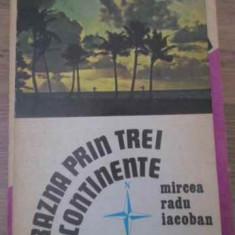 RAZNA PRIN TREI CONTINENTE - MIRCEA RADU IACOBAN