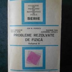 POPESCU, IORDACHE, FARA, STAN, LUPASCU - PROBLEME REZOLVATE DE FIZICA volumul 2