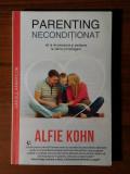 Parenting neconditionat - Alfie Kohn