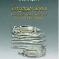 Tezaurele dacice. Creatia in metale pretioase din Dacia preromana   Daniel Spanu