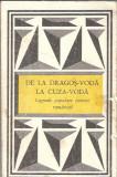 De la Dragos-Voda la Cuza-Voda - Legende populare istorice romanesti
