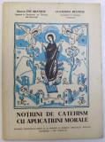 NPTIUNI DE CATEHISM CU APLICATIUNI MORALE de ENE BRANISTE si ECATERINA BRANISTE , 1943
