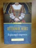n7 Caterina de Medici, Regina noptii sangeroase - C.W. Gortner
