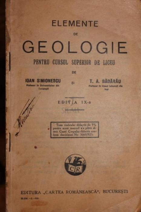 ELEMENTE DE GEOLOGIE - IOAN SIMIONESCU SI T.A.BADARAU