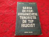 MIHAI FATU, ION SPALATELU - GARDA DE FIER ORGANIZATIE TERORISTA DE TIP FASCIST