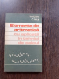 ELEMENTE DE ARITMETICA CU APLICATII IN TEHNICI DE CALCUL - ION D. ION