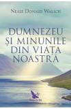 Dumnezeu si minunile - Neale Donald Walsch