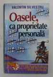 OASELE CA PROPRIETATE PERSONALA de VALENTIN SILVESTRU - SCHITE UMORISTICE , 1993 , DEDICATIE *