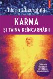 Karma si taina reincarnarii. Editia a II-a