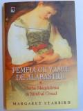 FEMEIA CU VASUL DE ALABASTRU - MARIA MAGDALENA SI SFANTUL GRAAL de MARGARET STARBIRD , 2006