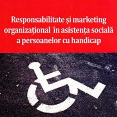 Responsabilitate si marketing organizational in asistenta sociala a persoanelor cu handicap - Dr. Tudor Gheorghe