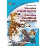 Povestea ursului cafeniu. Povestea crocodilului care plangea – Vladimir Colin