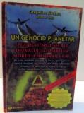 UN GENOCID PLANETAR ZGUDUITORUL SECRET DEZVALUIT AL DARELOR MORTII de GREGORIAN BIVOLARU , 2010