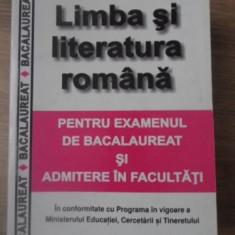 LIMBA SI LITERATURA ROMANA PENTRU EXAMENUL DE BACALAUREAT SI ADMITERE IN FACULTA