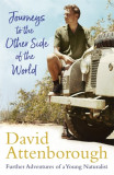 Journeys to the Other Side of the World further adventures of a young David Attenborough