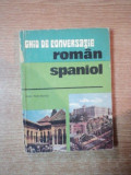 GHID DE CONVERSATIE ROMAN-SPANIOL de DAN MUNTEANU , Bucuresti 1976