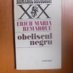 OBELISCUL NEGRU de ERICH MARIA REMARQUE , Bucuresti 1973