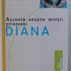 ANCHETA ASUPRA MORTII PRINTESEI DIANA de JEAN - MARIE PONTAUT si JEROME DUPUIS , 1999