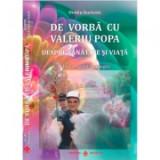 De vorba cu Valeriu Popa despre sanatate si viata. Contine DVD - Ovidiu Harbada, Ed. Dharana