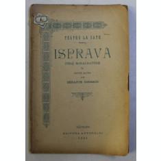 ISPRAVA - PIESA MORALIZATOARE IN DOUA ACTE de SERAFIM IONESCU , 1901