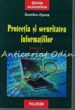Protectia Si Securitatea Informatiilor - Dumitru Oprea