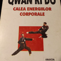 QWAN KI DO - CALEA ENERGIILOR CORPORALE - U.R.Q.K.D., GARELL 1996,160 PAG, RARA