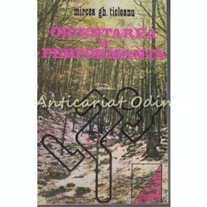 Orientarea De Performanta - Mircea Gh. Ticleanu