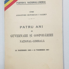 PARTIDUL NATIONAL-LIBERAL CATRE ALEGATORII SECTORULUI 1 GALBEN, PATRU ANI DE GUVERNARE SI GOSPODARIRE NATIONAL-LIBERALA, 13 NOIEMBRIE 1933 - 13 NOIEMB