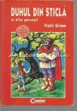 Duhul Din Sticla Si Alte Povesti - Fratii Grimm