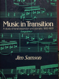 Music in transition: a study of tonal expansion and atonality, 1900-20 / Samson